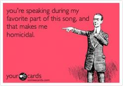 Or worse... you've asked me a question and you expect me to answer you instead of singing. You are SO selfish.: Giggle, Truth, Funny, So True, Movie, Ecards, E Cards