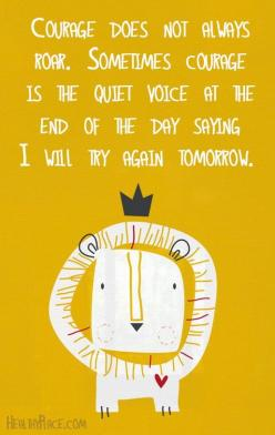 Ouotes of the Day 24: Quiet Voice, Inspirational Quotes, Thought, Courage Quote, Be Brave Quote, Favorite Quotes