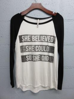 She Believed She Could So She Did Shirt from Gypsy Outfitters -  Boho Luxe Boutique: Luxury Shop, T Shirt, Shirts, Shops, Gypsy Outfitters, Boho Luxe, Products