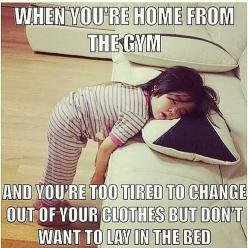 """When you're home from the gym and you're too tired to change out of your clothes but don't want to lay in the bed."" #Fitness #Humour: Gym Funnies, Gymhumor, Fitness Humor, Gym Humor, Funny Picture, So True, Funny Stuff, Fitness Motiva"