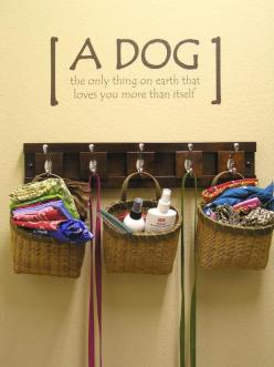 A dog the only thing on earth that loves you more than itself. Great way to keep the dogs things all tgether, and it looks good.: Idea, Dogs, Quote, Mud Room, Pets, Dog Stuff, Laundry Room, Animal