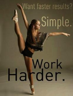 Found this on an inspirational blog with lots of exercises, daily tips and motivation.... #startnow: Workharder, Inspiration, Quotes, Weight Loss, Exercise, Work Harder, Fitness Motivation, Health, Dance