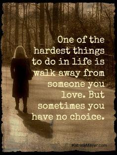 One of the hardest things to do in life is walk away from someone you love. But sometimes you have no choice. #quotes #strength #truth