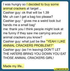 """Don't let the haters bring you down, you eat those animal crackers, girl!"" So sweet and supportive.: Haters Bring, Crackers Girl, Giggle, Animal Crackers, Guy, My Life, Funny Stuff"