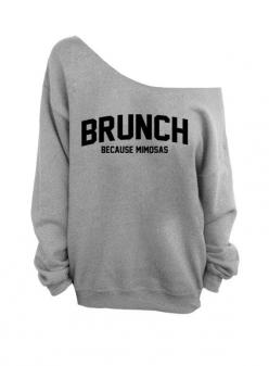 Brunch - Because Mimosas  - Gray Slouchy Oversized Sweatshirt: Oversized Shirt, Funny Sweatshirts, Slouchy Sweatshirts, Funny Sweater, Yesss, Brunch Shirt