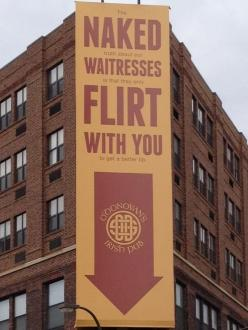 How to get men into your venue!: Truth, Advertising, Funny Stuff, Humor, Naked Waitresses, Waitresses Flirt