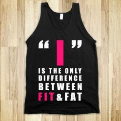 "Love this shirt!!!  ""I"" is the only difference between FIT & FAT!: Skreened T Shirts, Organic Shirts, Fashion, Tshirts, Style, Baby One Pieces, Kids Tees, Tank, Tote Bags"