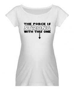 White 'The Force Is Strong' Maternity Tee - Women by CafePress.  I wish I'd had this when I was prego!: Baby Kid Things, Pregnancy Babys Kids Ideas, Cafepress, You Are Welcome, Force, Maternity Shirts, Pregnancy Shirt