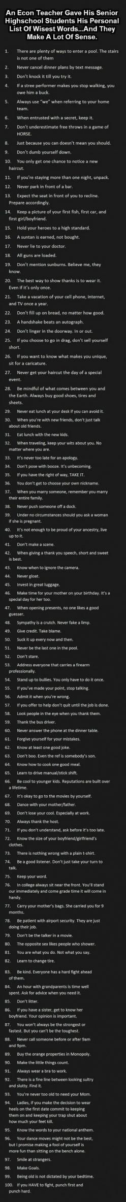 Wise words. Especially 4,8,18,21,33,38,46,60,63, & 81!! There all pretty good.: High School Quote, Life Advice Quote, Truth, Senior Year Quote, Funny Senior Quote, Good Advice, High School Senior Quote, High Schools, Wise Word