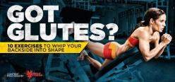 Got Glutes? Looking forward to an improved rear view? Well, you need a map. Here are 10 exercises to whip your backside into shape.: Glutes Circuit, Glutes Exercises Gym, Glutes H, Fitness Glutes Baby, Butt Exercises, Butt Workout, 10 Glute
