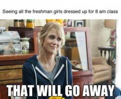 Hahahah yes!!! Its so true!: Giggle, College Life, Truth, Bridesmaid, Class, Funny Stuff, So True, Freshman Girls