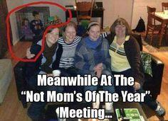 Meanwhile at the , not the moms of the year meetings ...