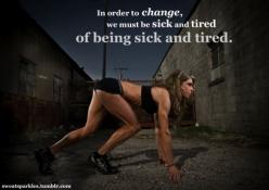 motivation, quote, wallpaper, fitness: Weight Loss, Quote, Change, Fitness Inspiration, So True, Sick, Fitness Motivation, Health, Workout