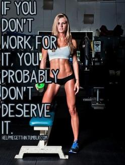 This is true when I look at other fit people...they deserve what they have don't hate them.....I am inspired!!: Don T Work, Fitspiration, Weight Loss, Lose Weight, Truth, Quote, Fitness Inspiration, Fitness Motivation, Weightloss