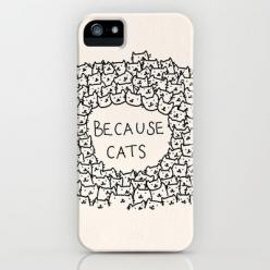 Because cats iPhone Case by Kitten Rain - $35.00: Iphone Cases, Cats Iphone, Kitten Rain, Ipods, Ipod Cases, Society6, Iphonecases, Products, Cat Lady