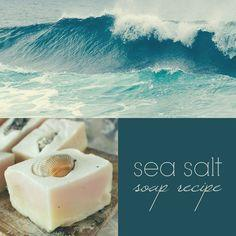 RECIPE: Sea Salt Soap Recipe