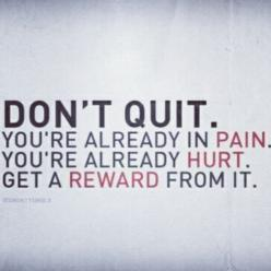 fitness motivation. quote. inspiration.: Don T Quit, Inspiration, Reward, Quotes, Healthy, Fitness Motivation, Workout