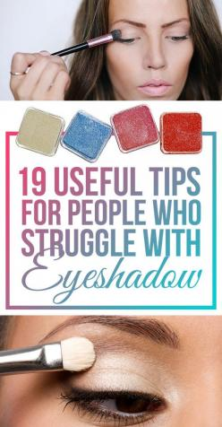 19 Useful Tips For People Who Struggle With Eyeshadow: Beauty Tip, Eyeshadow For Beginner, Make Up For Beginner, Eyeshadow Basic, Eyeshadow Tip, Eyeshadow Trick, Makeup For Beginner, Makeup Basic, Makeup Tip