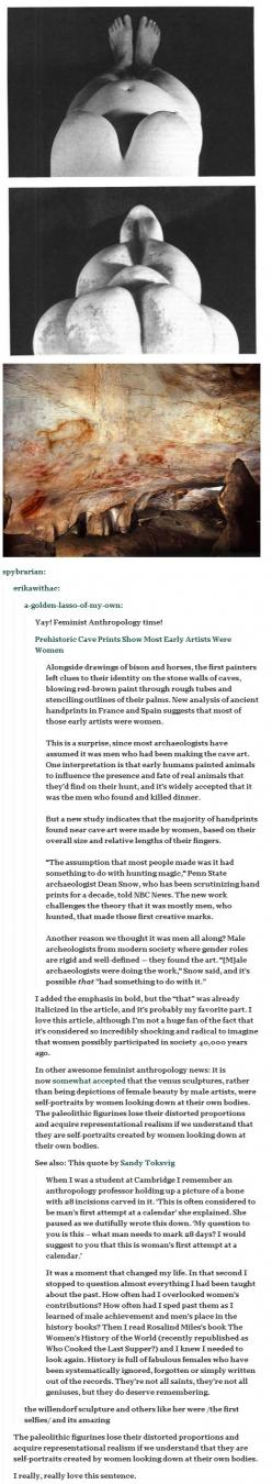 Women have always been here too.: History Major, Amazing Woman Quotes, Feminist Quote, Feminist Anthropology, Early Artists, Cave Painting, Feminist Artists, Feminism Quotes Equality, Feminist Feminism Art