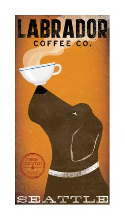 Im still obsessed and think about this print all the time. I even have the perfect spot picked out. I just need the pup to be black. Good thing they have that option! three great reasons to hang in my home: Lab, Coffee, Seattle.: Coffee Dog, Chocolate Lab