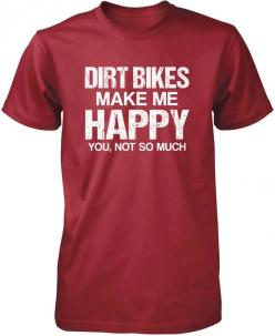 Dirt Bikes Make Me Happy T-Shirt:  Tee Shirt,  T-Shirt, Tshirts, Jersey, T Shirts, Perfect T Shirt, Worldwide Order, Shirt Ideas