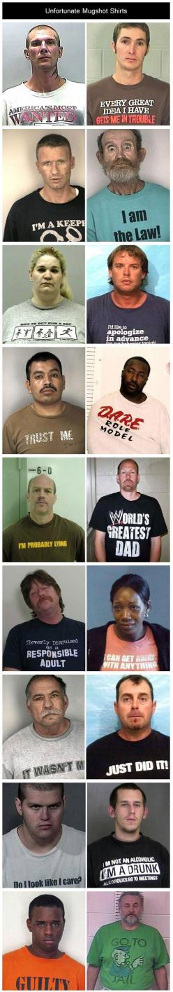 hummm, this should make some people reconsider their t-shirt choices lol. Apparently Gods sense of irony & karma is immense.: Giggle, Funny Mugshot, Unfortunate Mugshot, Funny Stuff, Funnies, Mugshot Shirts, Funnystuff, Mug Shots