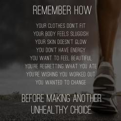 I needed this. So happy to read this right after a cardio workout and right before a weights workout. =D: Remember, Fitness Quote, Weight Loss, Fitness Inspiration, Unhealthy Choice, Fitness Motivation, Weightloss, Workout
