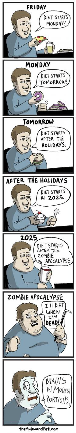 There Is Always Time For Diet: Funny Pics, Funny Pictures, Funny Images, Funny Quotes, Funny Photos, Humor, Zombie Apocalypse