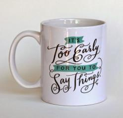 If I had this mug, I wouldn't even have to speak at unreasonable hours of the day.: Emily Mcdowell, It S, Gift Ideas, Funny Coffee Mug, Funny Mugs, Coffee Cups, Emilymcdowell, Coffee Mugs, Early