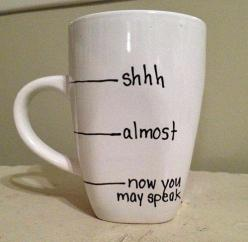 Love it, because that's me in the morning!: Craft, Cups, Gift Ideas, Morning Coffee, Funny, Things, Mornings, Coffee Mugs