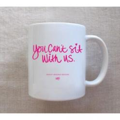 You Can't Sit With Us Mug from Ashley Brooke Designs. #meangirls #gretchenweiners Chances are, Gretchen thought that having ugly coffee mugs is against the rules too, so...this mug should take care of that.: Stuff, Gifts, Fancy Pants, Brooke Designs,