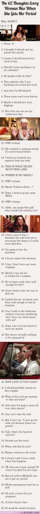 62 thoughts every woman has when she gets her period: Thoughts Women, 62 Thoughts, Truth, Funny Period, Period Cramps Humor, Period Humor, So True, Girls On Their Period
