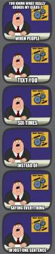 When People Text You Six Times, Instead of Sending It All At Onceツ #Humor #Funny #Relatable: I M Guilty, Peter Griffin, Funny Pictures, So True, Funny Stuff, Yesss, Friend, Funny Family Guy Peter Text